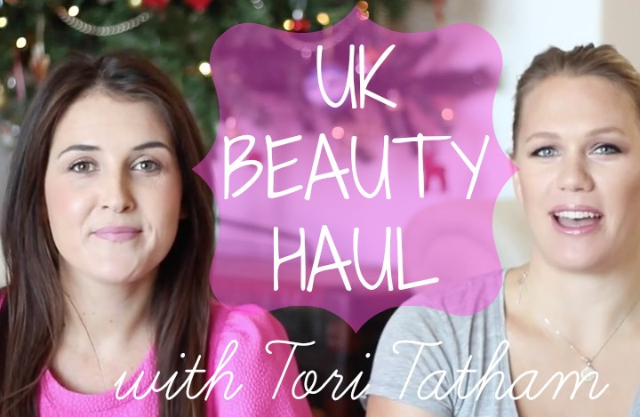 UK Beauty Haul with Tori Tatham