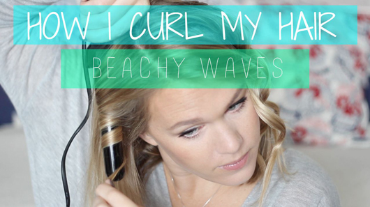 How to curl your hair beachy waves   All Dolled Up