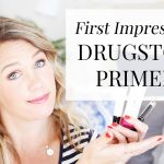 First Impressions: Affordable Makeup Primers | All Dolled Up