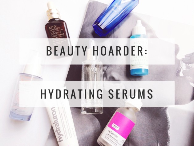 Beauty Hoarder: Hydrating Serums | All Dolled Up