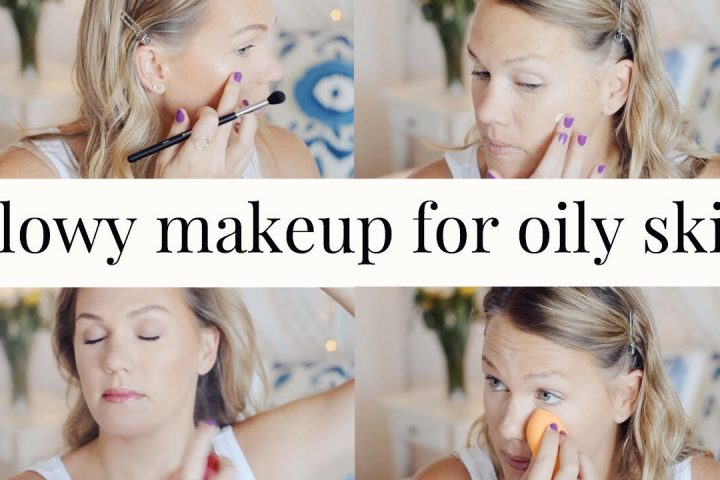 Glowy makeup for oily skin | All Dolled Up